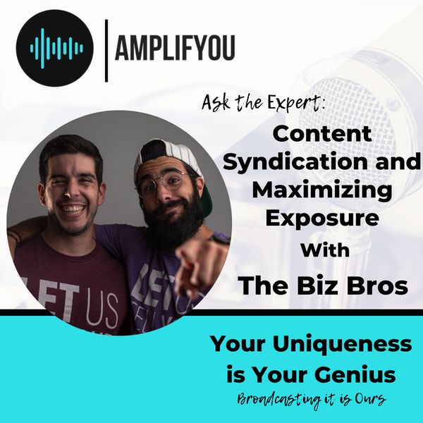 Ask The Expert: Content Syndication and Maximizing Exposure with The Biz Bros
