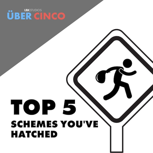 Top 5 Schemes You've Hatched Image