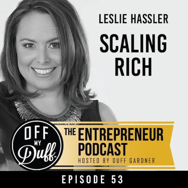 Leslie Hassler – Scaling Rich