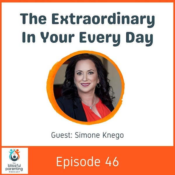 The Extraordinary in Your Every Day with Simone Knego