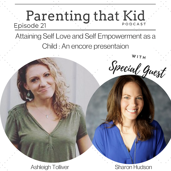 Attaining Self Love and Self Empowerment as a Child: An Encore Presentation with Sharon Hudson
