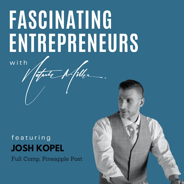 How Josh Kopel Built Three New Businesses in the last 10 Months Ep.1 Image