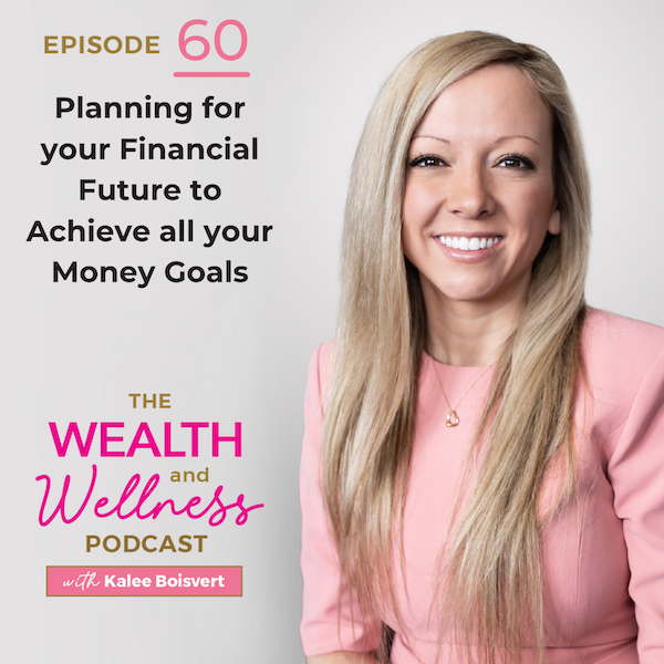Planning for your Financial Future to Achieve all your Money Goals