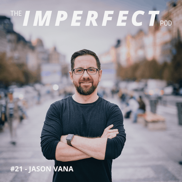 21. Why Rites of Passage are Important with Jason Vana