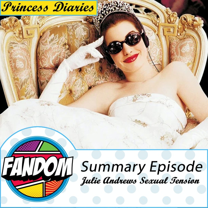 Princess Diaries: Summary - Julie Andrews Sexual Tension