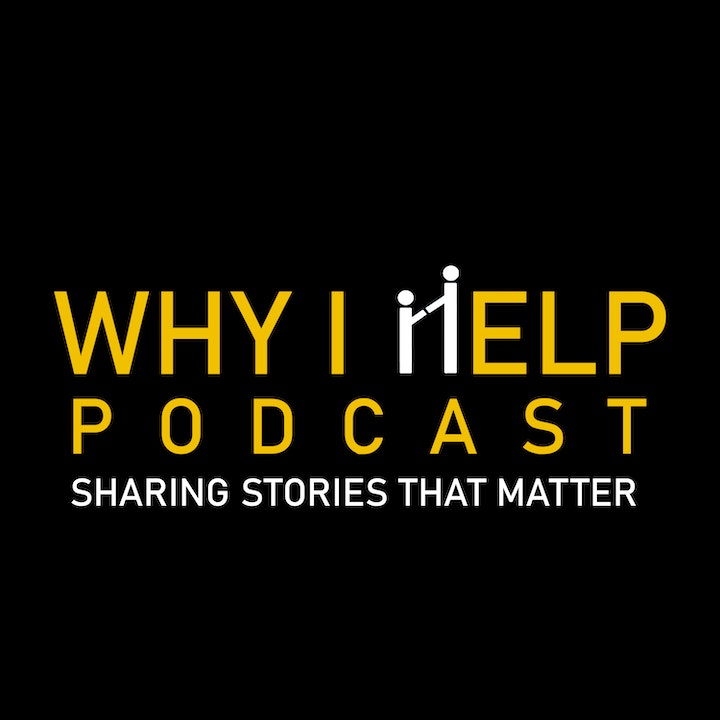 Why I Help Podcast