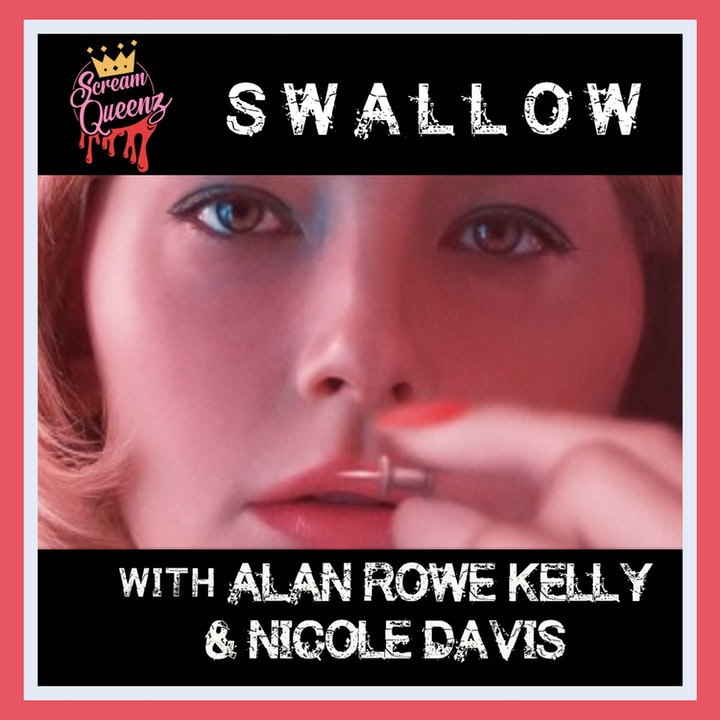 Episode image for SWALLOW (2020) with ALAN ROWE KELLY & NICOLE DAVIS