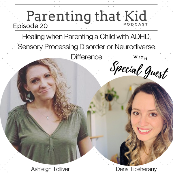 Healing when Parenting a Child with ADHD, Sensory Processing Disorder or Neurodiverse Difference