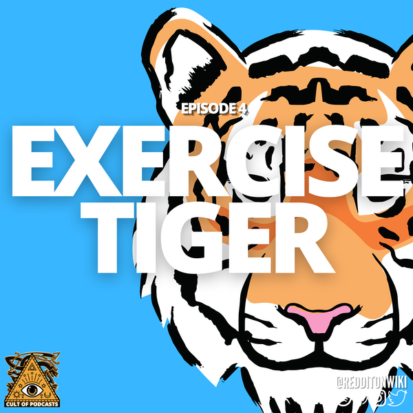 The Cult Of Podcasts Presents: Exercise Tiger Image