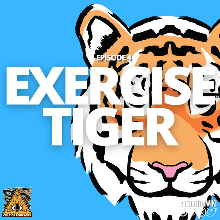 The Cult Of Podcasts Presents: Exercise Tiger