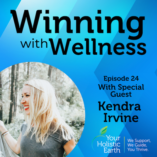 EP24: Ayurveda and the body types: Ancient Wellness System with Kendra Irvine