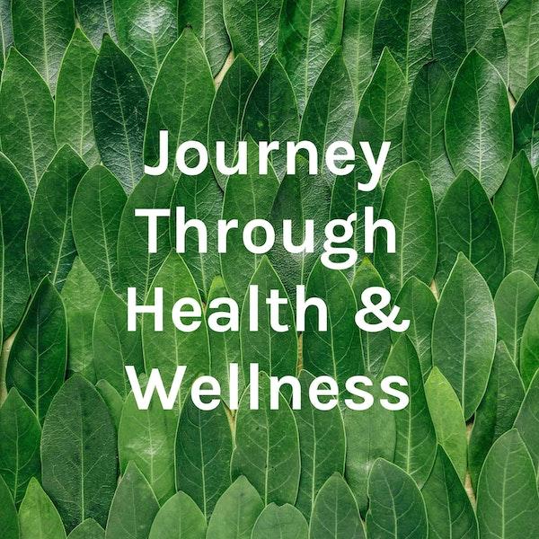 Journey Through Health and Wellness