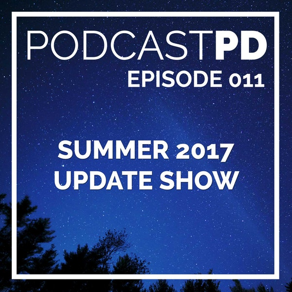 Summer 2017 Update Show - PPD011