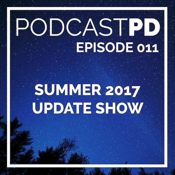 Summer 2017 Update Show - PPD011