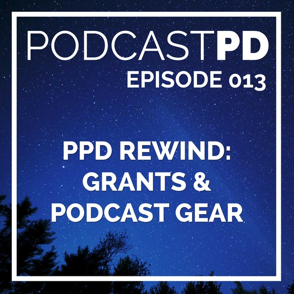 PPD Rewind: Grants and Podcast Gear