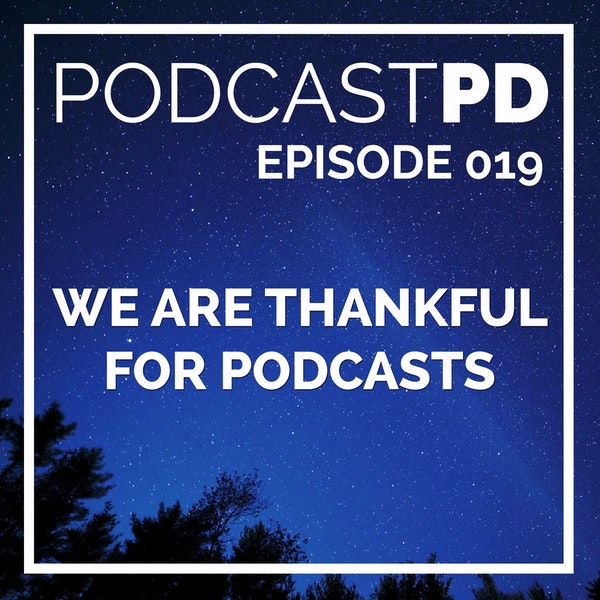 We Are Thankful for Podcasts