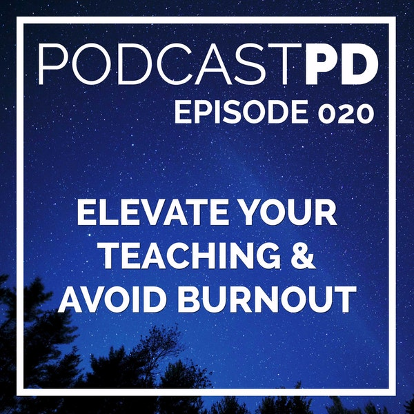 Elevate Your Teaching and Avoid Burnout