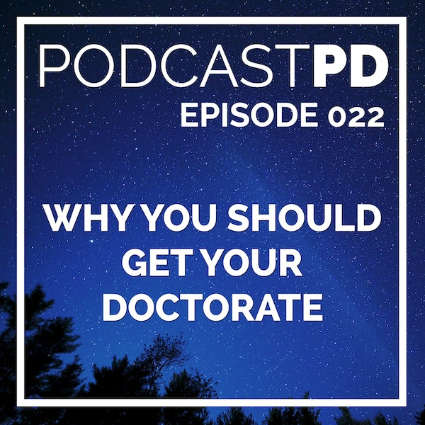 Why You Should Get Your Doctorate with Joe Dziuba