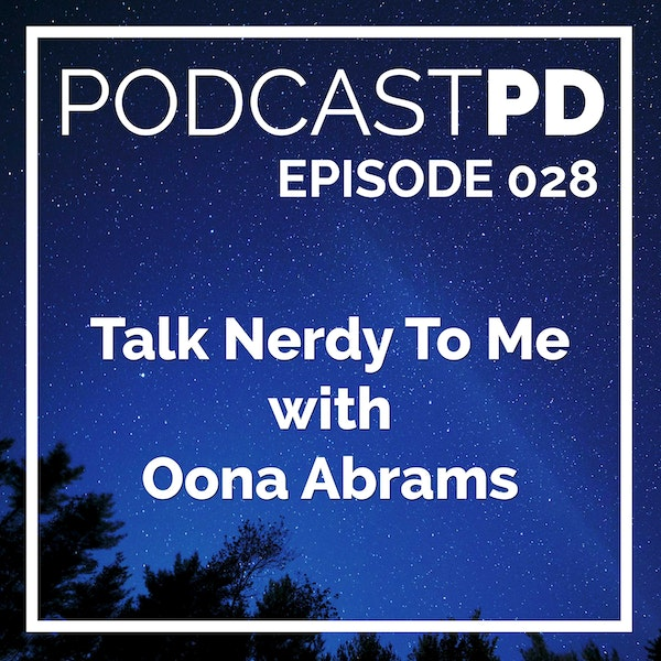 Talk Nerdy To Me with Oona Abrams