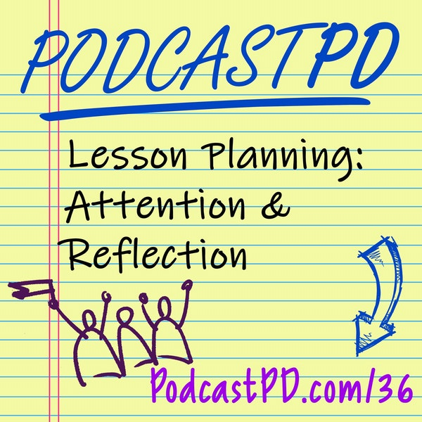 Lesson Planning: Attention and Reflection - PPD036