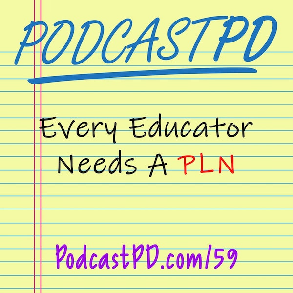Every Educator Needs A PLN - PPD059