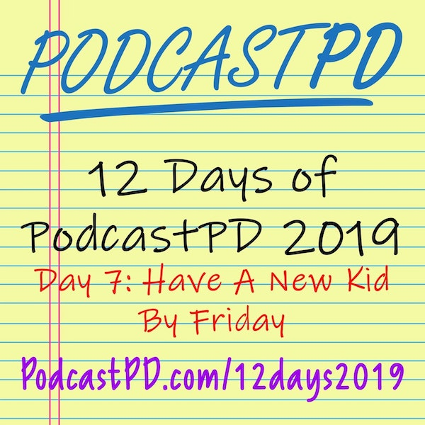 Have a New Kid by Friday - 12 Days of PodcastPD 2019
