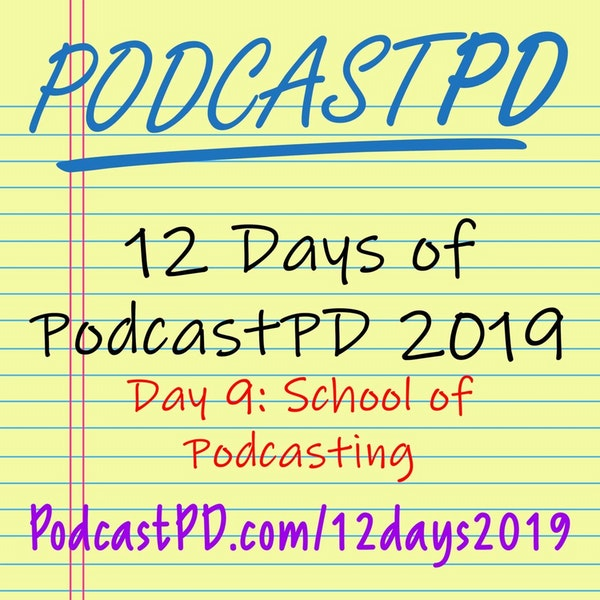 School of Podcasting - 12 Days of PodcastPD 2019