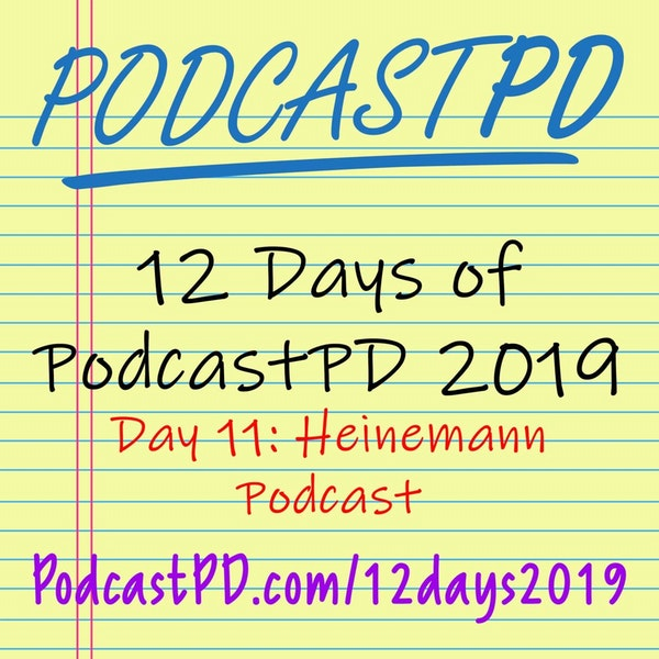 Heinemann Podcast - 12 Days of PodcastPD 2019