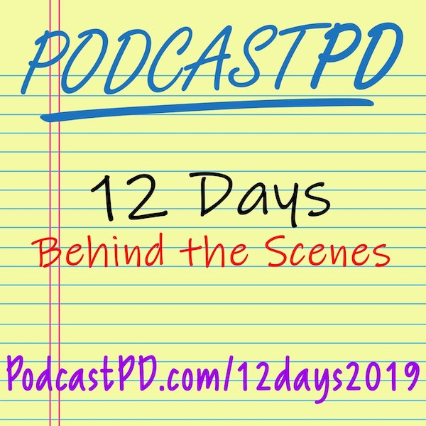 Behind the Scenes of 12 Days of PodcastPD 2019