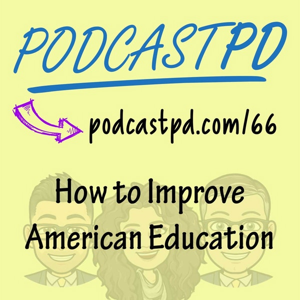 How to Improve American Education - PPD066