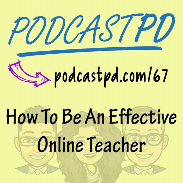 How to Be an Effective Online Teacher - PPD067