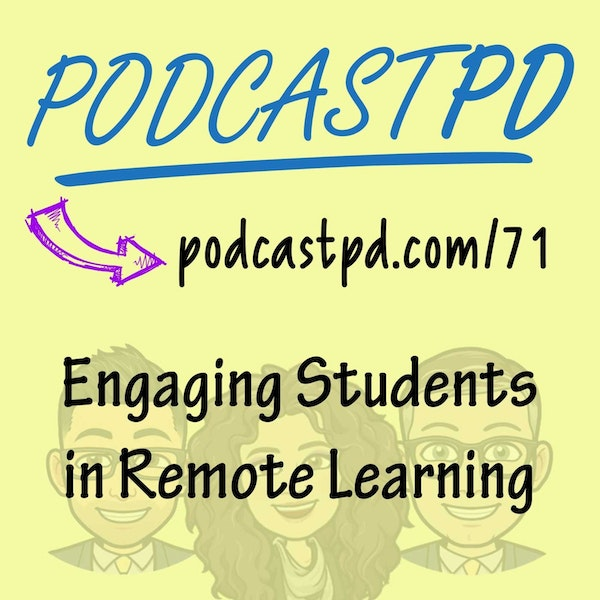 Engaging Students in Remote Learning - PPD071