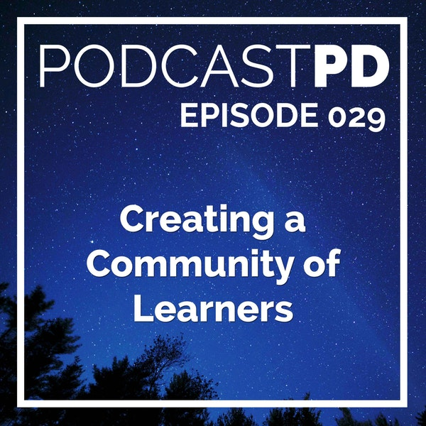 Creating a Community of Learners - PPD029