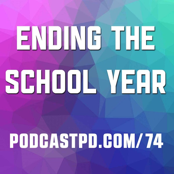 Ending the School Year - PPD074
