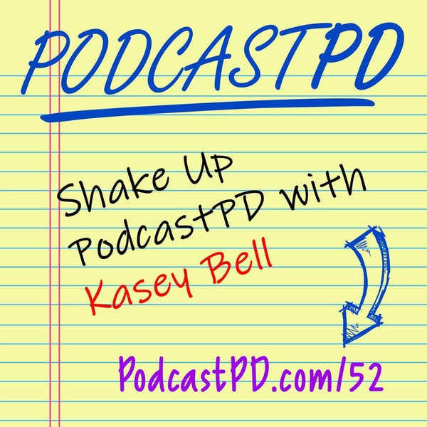 Shake Up PodcastPD with Kasey Bell - PPD052