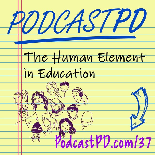 The Human Element in Edcuation - PPD037