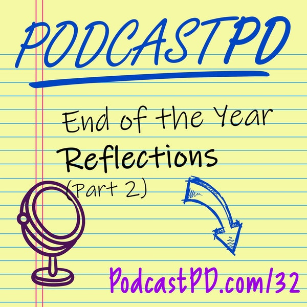 End of Year Reflections (Part 2) - PPD032