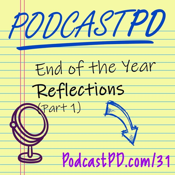 End of Year Reflections (Part 1) - PPD031