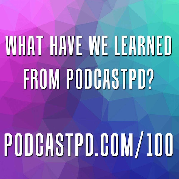 What Have We Learned from PodcastPD? - PPD100