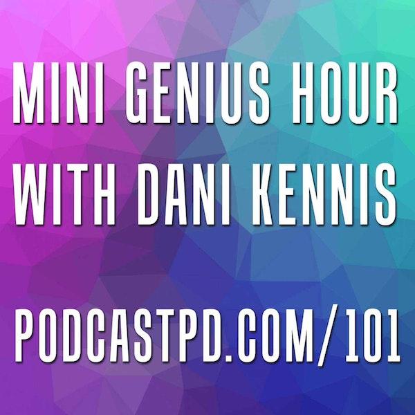 Mini Genius Hour with Dani Kennis - PPD101