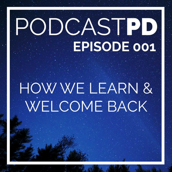 How We Learn & Welcome Back! - PPD001