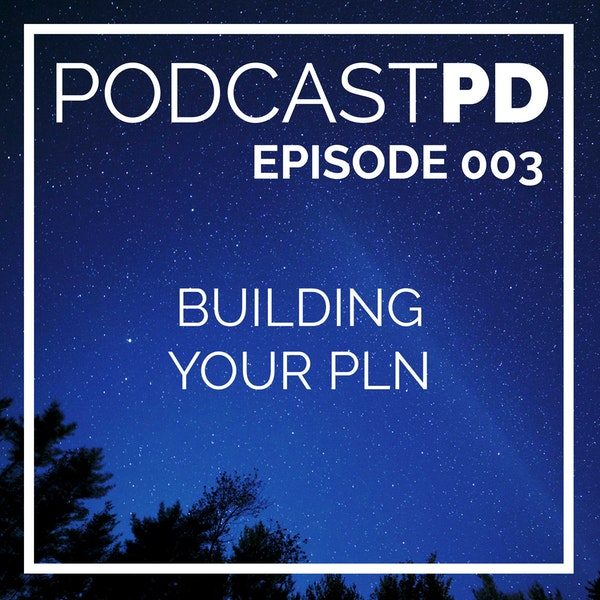 Building Your PLN - PPD003