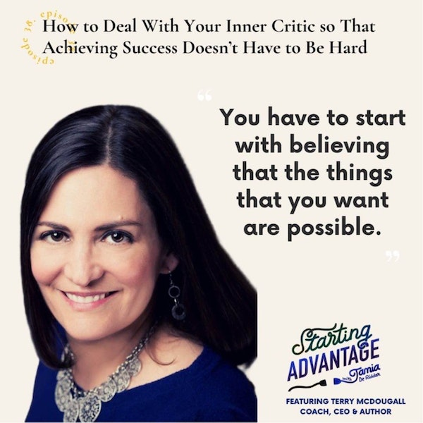 How to Deal With Your Inner Critic so That Achieving Success Doesn't Have to Be Hard With Terry McDougall Image