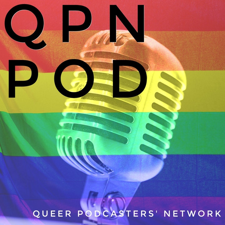 QPN Pod: the Queer Podcasters' Network Podcast