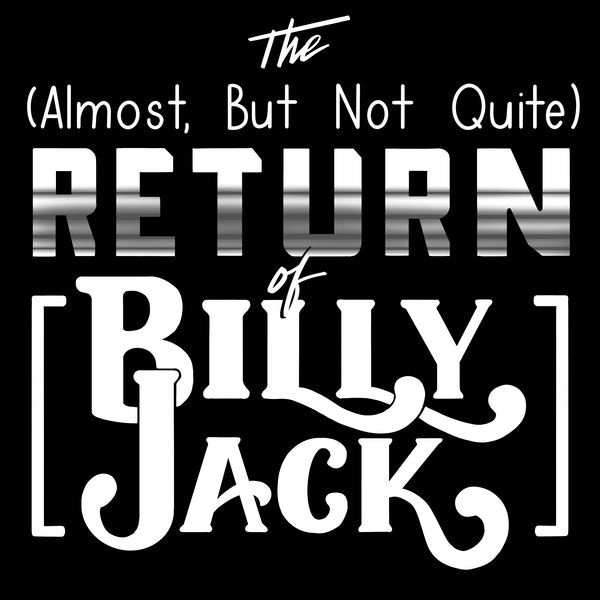 The (Almost, But Not Quite) Return of Billy Jack Image