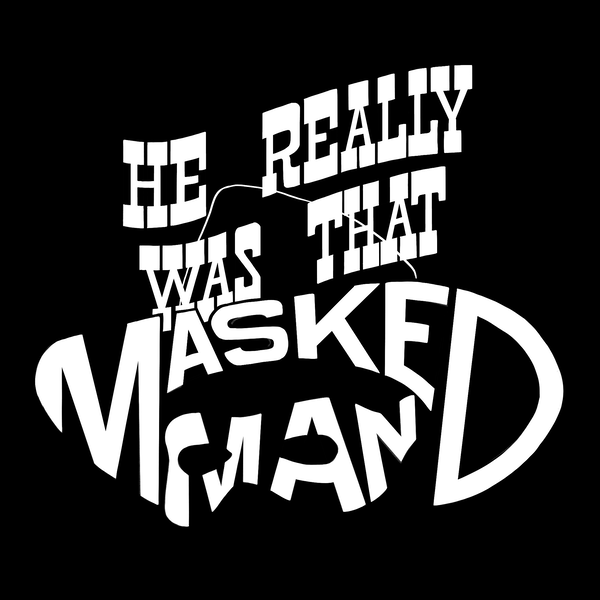 He Really Was That Masked Man Image