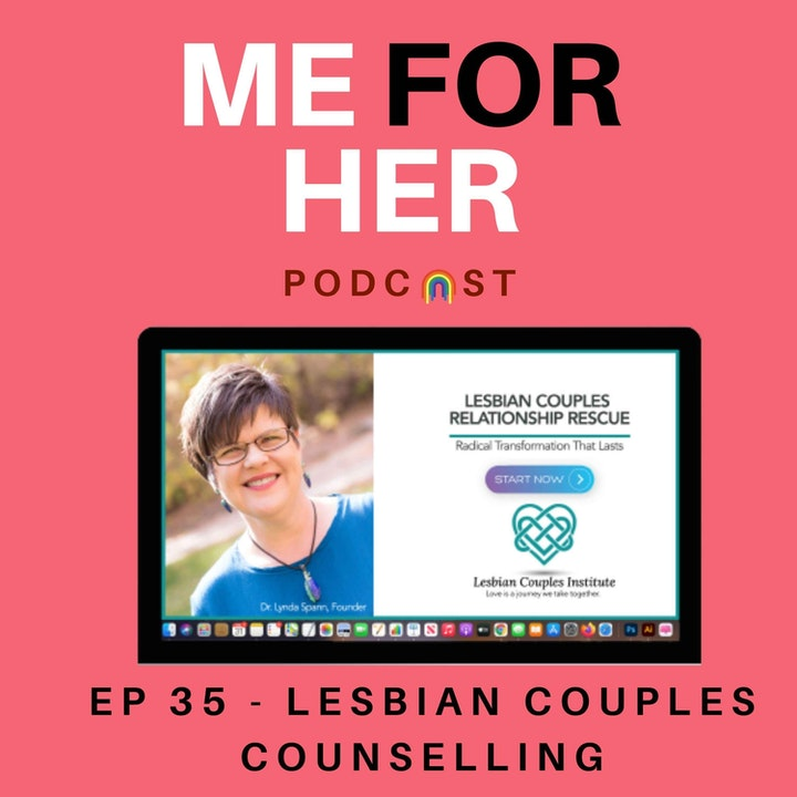Ep 35 - Lesbian Couples Counselling with Dr Lynda Spann