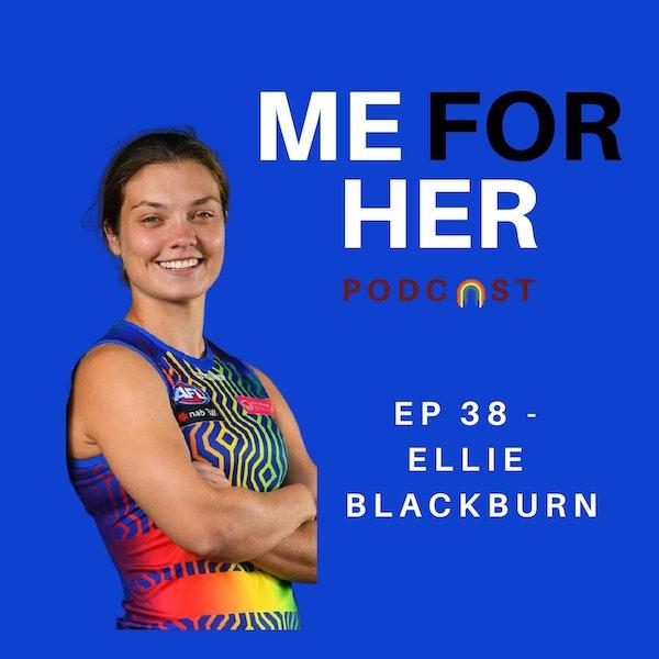 Ep 38 - Ellie Blackburn