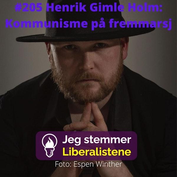 #205 Henrik Gimle Holm: Kommunisme på fremmarsj Image