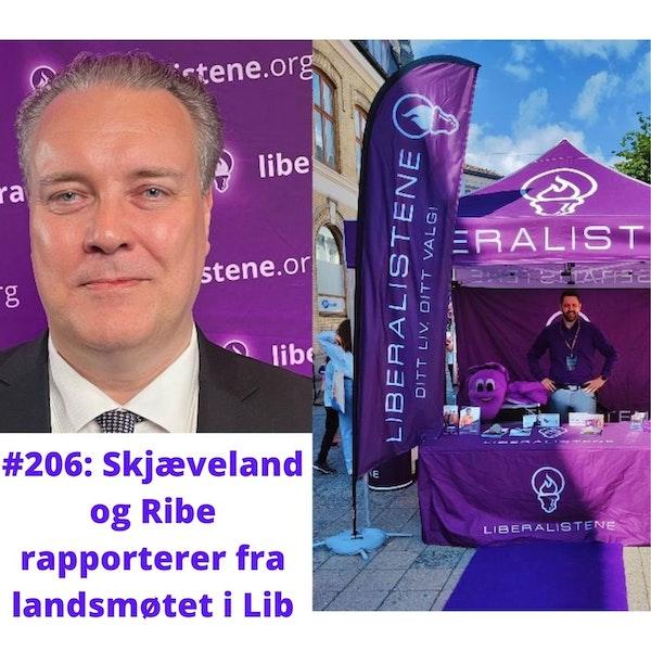 #206: Skjæveland og Ribe rapporterer fra landsmøtet i Liberalistene Image